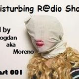 Disturbing Radio Show Podcast # 001 by Moreno 2013March