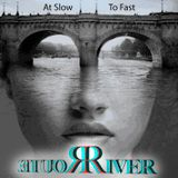 #001 River Route - @ Slow To Fast (Podcast)