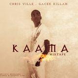 Kaama - Mixtape (ChrisVille - GaCek Killah)