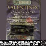 DJ EZ & MC's Sparks, Juiceman, Champagne Bubblee - Sidewinder Valentines - 17/02/2001