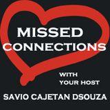 Missed Connections with Savio Cajetan DSouza - Episode 01