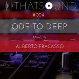 THATSOUND #004 - Ode to Deep Mixed by Alberto Fracasso