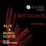 Decadance #26 feat. Al.x & Nuno Forte - 07.12.2018