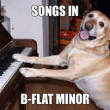 Songs In B-Flat Minor