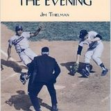 Jim Thielman Discusses the 1965 Minnesota Twins and His Book, The Cool of the Evening