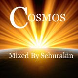 Cosmos - Mixed By Schurakin
