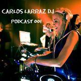 Carlos Larraz DJ - Podcast 001