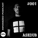 Minimized music PODCAST001 - ASEDUB