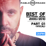 Pablo Prado (aka Paul Nova) - Best Electronic Songs 2000-2010 PART 01 (DI FM)
