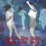 Out in the Field Mix Tape (Vol. 5)