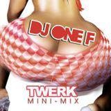 DJ OneF: Twerk Mini-Mix