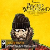 LUMBERJVCK — Beyond Wonderland SoCal 2016 Mix