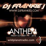 ANTHEM FRIDAY, OCTOBER 7TH 2016 - DJ FRANKIE J