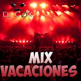 ▓☼ ♣Mix Semana de Vacaciones♣ ☼ - ♫Dj cox♫ ▓