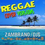 Zambrano Djs - Reggae Covers