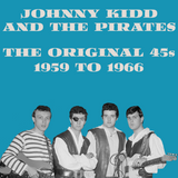Johnny Kidd & The Pirates The Original 45s 1959 To 1966