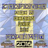 Cropover Are U Ready For De RoadMix (2016)