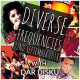 Diverse Frequencies with DAR DISKU 22nd September 2018