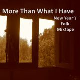 More Than What I Have: New Year's Folk Mixtape