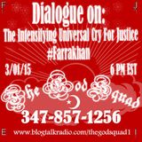 Dialogue On: The Intensifying Universal Cry For Justice#Farrakhan