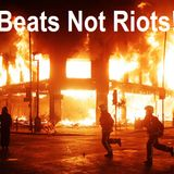 Beats Not Riots
