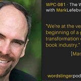 WPC-081 - The Writing Life with Mark Lefebvre