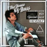The House of Bass #021 GUEST MIX HEVENLY