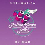 DJ MAD - RollerSkateJam 14.05.2016 MojoClub_RSJMix