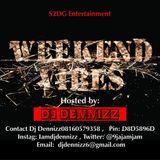 DJ Dennizz - Weekend Vibes Mix