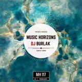 Dj Burlak - Music Horizons @ MH 117 February 2017
