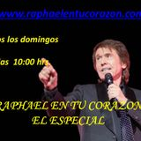 RAPHAEL EN TU CORAZON EL ESPECIAL - Programa del 17 de Abril