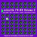 Eclectik's 1979-1989 Volume 2!  (New Wave / Post Punk / Synth / Ska / Alternative)