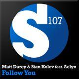 Matt Darey & Stan Kolev ft Aelyn - Follow You (The Madison Remix)