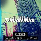 RadioSKY @ Jimmy Who? // Downtown // 10.3.2014