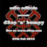 D3EP 'N' BUMPY - live broadcast 27th Feb