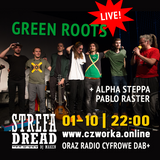 Strefa Dread 564 (Green Roots live, Alpha Steppa, Pablo Raster), 01-10-2018