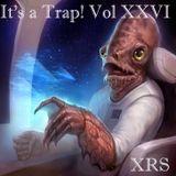 It's a Trap! Vol XXVI