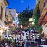 Late Nights In Athens Ep.08 (Bar Grooves, Club Hits)