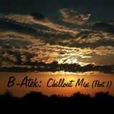 B-Atek - Chillout Mix (Part 1)
