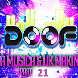 Doof - Monta Musica & UK Makina Mix - Part 21 - 2016