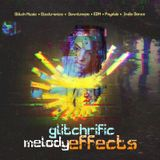 Glitchrific Melody Effects
