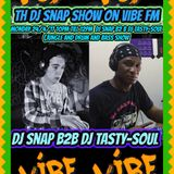 the dj snap show on  vibe radio with  guest  dj tasty soul  24/4/17