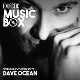 Dave Ocean @ Eklectic Music Box - Guest mix April 2019