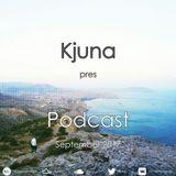 Kjuna pres Podcast (September 2017)
