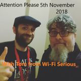 Attention Please 5th November 2018, with Tom from Wi-Fi Serious