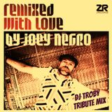 Remixed With Love by Joey Negro - Dj Troby Tribute Mix