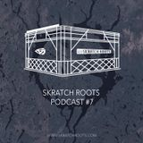 Skratch Roots Podcast #7