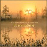 Eveningtime - Vol. IV