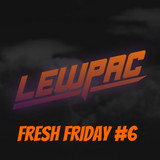 Lewpac - Fresh Friday #6 - Live Twitch.tv Mix - 20/11/15
