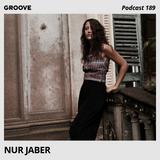 Groove Podcast 189 - Nur Jaber
